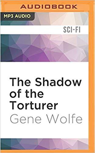 Gene Wolfe Gene Wolfe - Shadow of the Torturer Audio Book Free