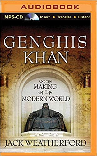 Jack Weatherford - Genghis Khan and the Making of the Modern World Audio Book Free